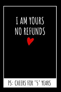 I Am Yours No Refunds Original Journal: 5 Year Anniversary Gifts For Him - Blank Lined Journal