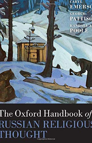 Compare Textbook Prices for The Oxford Handbook of Russian Religious Thought  ISBN 9780198796442 by Emerson, Caryl,Pattison, George,Poole, Randall A.