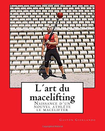 L´art du macelifting: Naissance d´un nouvel athlète: le macelifter