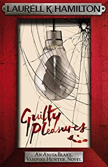 Guilty Pleasures (Anita Blake Vampire Hunter Book 1) by [Laurell K. Hamilton]