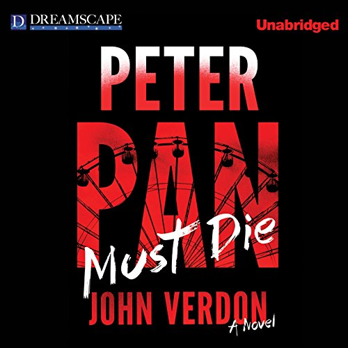 Peter Pan Must Die                   By:                                                                                                                                 John Verdon                               Narrated by:                                                                                                                                 Robert Fass                      Length: 16 hrs and 30 mins     145 ratings     Overall 4.1