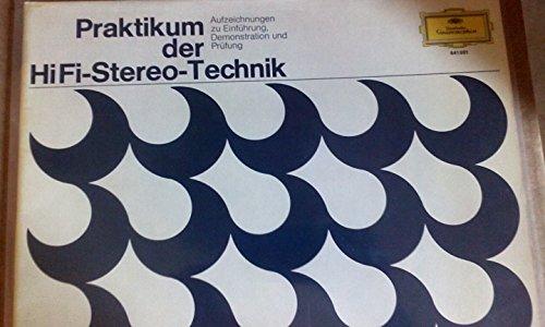 Praktikum der HiFi-Stereo-Technik-Aufzeichnungen zu Einführung,Demonstration und Prüfung (Vinyl) (Deutsche Grammophon 641001)