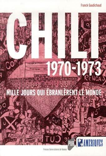 Chili 1970-1973: Mille jours qui ébranlèrent le monde.
