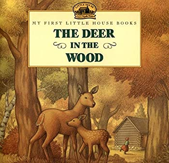 The Deer in the Wood  Little House Picture Book