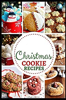 Christmas Cookie Recipes: Celebrate festivities (Newyear, Holidays, Halloween, Thanksgiving & Special Occassions) With Cut...