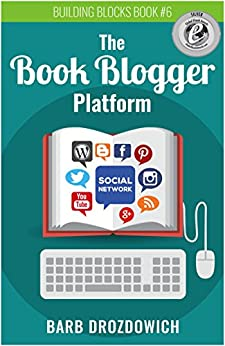 The Book Blogger Platform: The Ultimate Guide to Book Blogging by [Barb Drozdowich, Michelle Fairbanks]