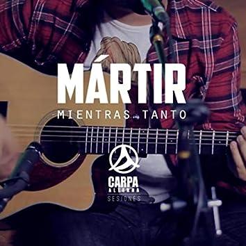 Mártir (Sesiones Carpa Alterna)
