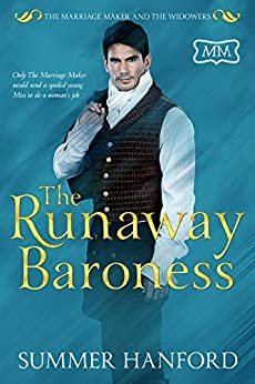 The Runaway Baroness (The Marriage Maker Book 33) by [Summer Hanford]