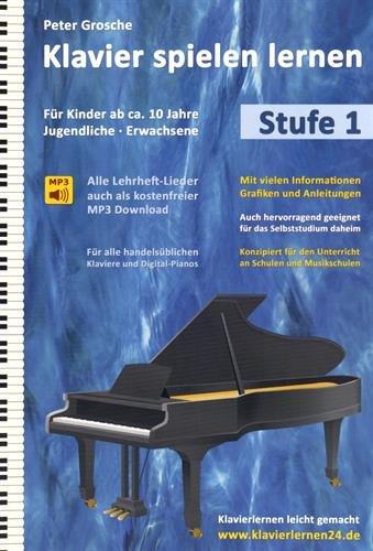Klavier spielen lernen: Der einfache und schnelle Weg zum Klavierspielen - Klavierlernen leicht gemacht, Stufe 1: Für Kinder ab ca. 10 Jahre, ... ab ca. 10 Jahre, Jugendliche und Erwachsene