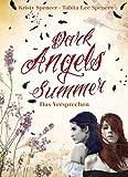 Kristy Spencer, Tabita Lee Spencer: Dark Angels' Summer. Das Versprechen