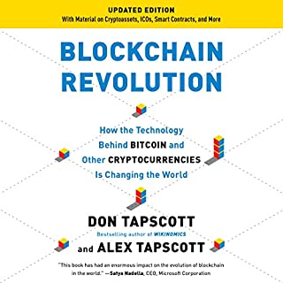 Blockchain Revolution     How the Technology Behind Bitcoin Is Changing Money, Business, and the World               Written by:                                                                                                                                 Don Tapscott,                                                                                        Alex Tapscott                               Narrated by:                                                                                                                                 Jeff Cummings                      Length: 16 hrs and 40 mins     35 ratings     Overall 4.2