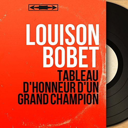 Tableau d'honneur d'un grand champion (feat. Robert Chapatte) [Mono Version]