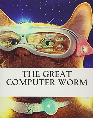 The Great Computer Worm: with Source Code