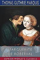 Marguerite de Roberval (Esprios Classics)