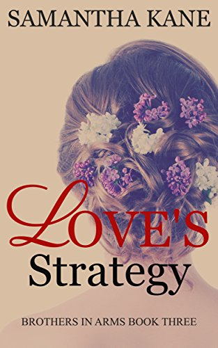 Love's Strategy (Brothers in Arms Book 3)