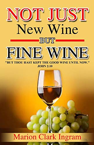 Not Just New Wine but Fine Wine