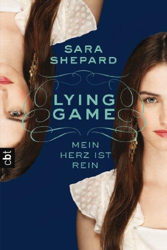 LYING GAME - Mein Herz ist rein (Die Lying Game-Reihe 3)