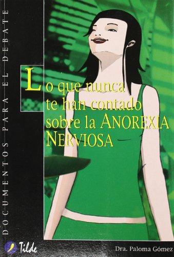 Lo que nunca te han contado sobre la Anorexia Nerviosa (Documentos para el Debate)