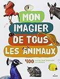 Mon imagier de tous les animaux - 400 Photos pour découvrir les animaux