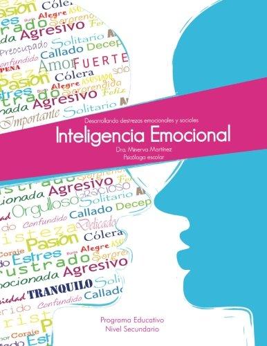 Inteligencia Emocional: Desarrollando destrezas emocionales y sociales (Spanish Edition)