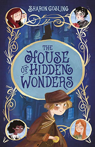 The House of Hidden Wonders by [Sharon Gosling]