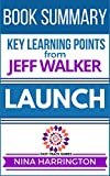 Summary and Analysis of the Jeff Walker Book:LAUNCH (Fast-Track Guides Book 7) (English Edition)...