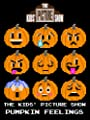 The Kids' Picture Show - Pumpkin Feelings