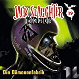 Jack Slaughter – Folge 19: Die Dämonenfabrik
