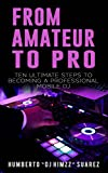 From Amateur to Pro: 10 Ultimate Steps to Becoming A Professional Mobile DJ