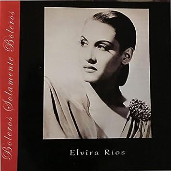 Boleros y Mas Boleros: Elvira Rios