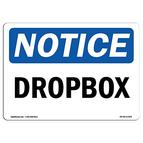 OSHA Notice Signs - Drop Box Sign | Extremely Durable Made in The USA Signs or Heavy Duty Vinyl Label Decal | Protect Your Construction Site, Work Zone, Warehouse, Shop Area & Business