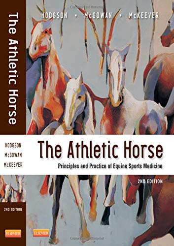 The Athletic Horse: Principles and Practice of Equine Sports Medicine