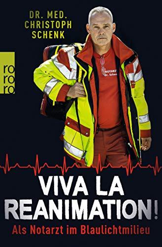 Viva La Reanimation!: Als Notarzt im Blaulichtmilieu