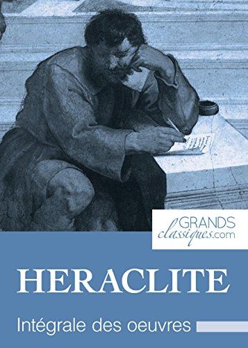 Héraclite: Intégrale des œuvres (French Edition)