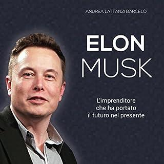 Elon Musk: L'imprenditore che ha portato il futuro nel presente copertina