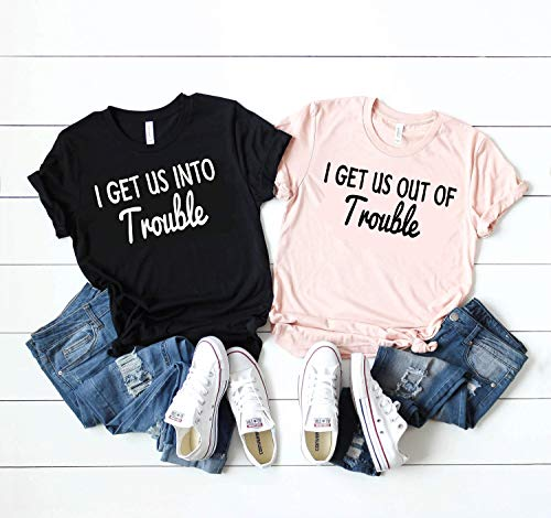 I Get Us Into Trouble Shirt - I Get Us Out Of Trouble Shirt - Best Friend Shirts - Besties Shirts - Funny Matching Shirts - Couples Shirts D381