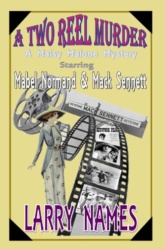 A TWO REEL MURDER - A Maisy Malone Mystery Starring Mabel Normand and Mack Sennett (English Edition)