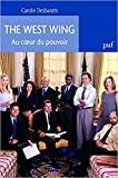 The West Wing. Au coeur du pouvoir