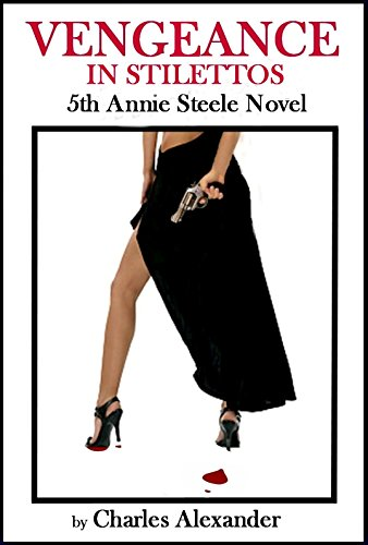 Vengeance In Stilettos (Annie Steele Book 5) (English Edition)
