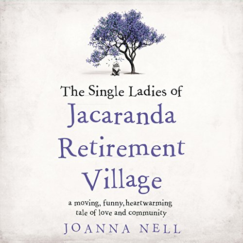 The Single Ladies of Jacaranda Retirement Village audiobook cover art
