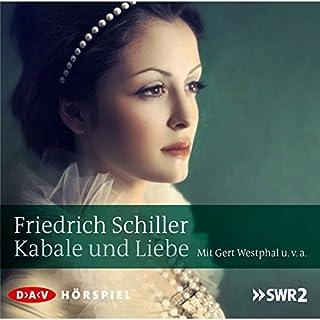 Kabale und Liebe                   Autor:                                                                                                                                 Friedrich Schiller                               Sprecher:                                                                                                                                 Gert Westphal                      Spieldauer: 1 Std. und 29 Min.     76 Bewertungen     Gesamt 4,3