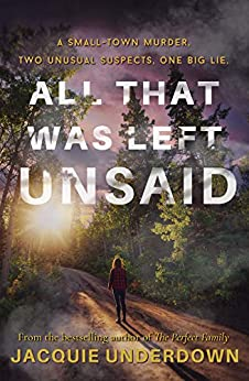 All That Was Left Unsaid by [Jacquie Underdown]