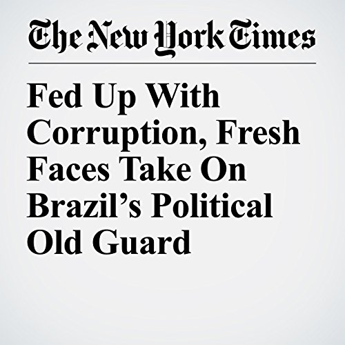 Fed Up With Corruption, Fresh Faces Take On Brazil's Political Old Guard copertina