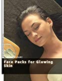 Face Packs for Glowing Skin: Vitamins for Glowing аnd Healthy Skin (English Edition)