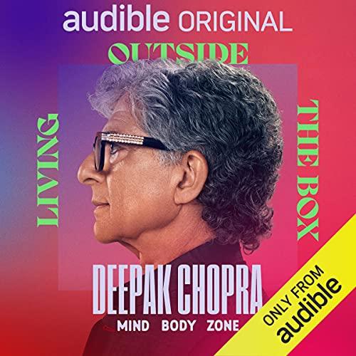 Deepak Chopra's Mind Body Zone: Living Outside the Box Podcast with Deepak Chopra cover art