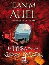 La tierra de las cuevas pintadas: (LOS HIJOS DE LA TIERRA® 6) (Spanish Edition)