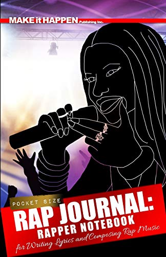 Rap Journal: Rapper Notebook for Writing Lyrics and Composing Rap Music (How to Rap for Beginners)