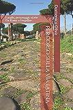 Percorso sulla Via Latina: Luoghi, personaggi, storie - Da Roma a Fregellae