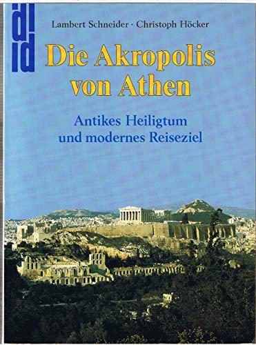 Die Akropolis von Athen. Antikes Heiligtum und modernes Reiseziel