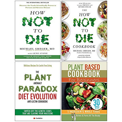 How Not To Die Cookbook Michael Greger, Plant Anomaly Paradox Diet Evolution, Plant Based Cookbook For Beginners 4 Books Collection Set